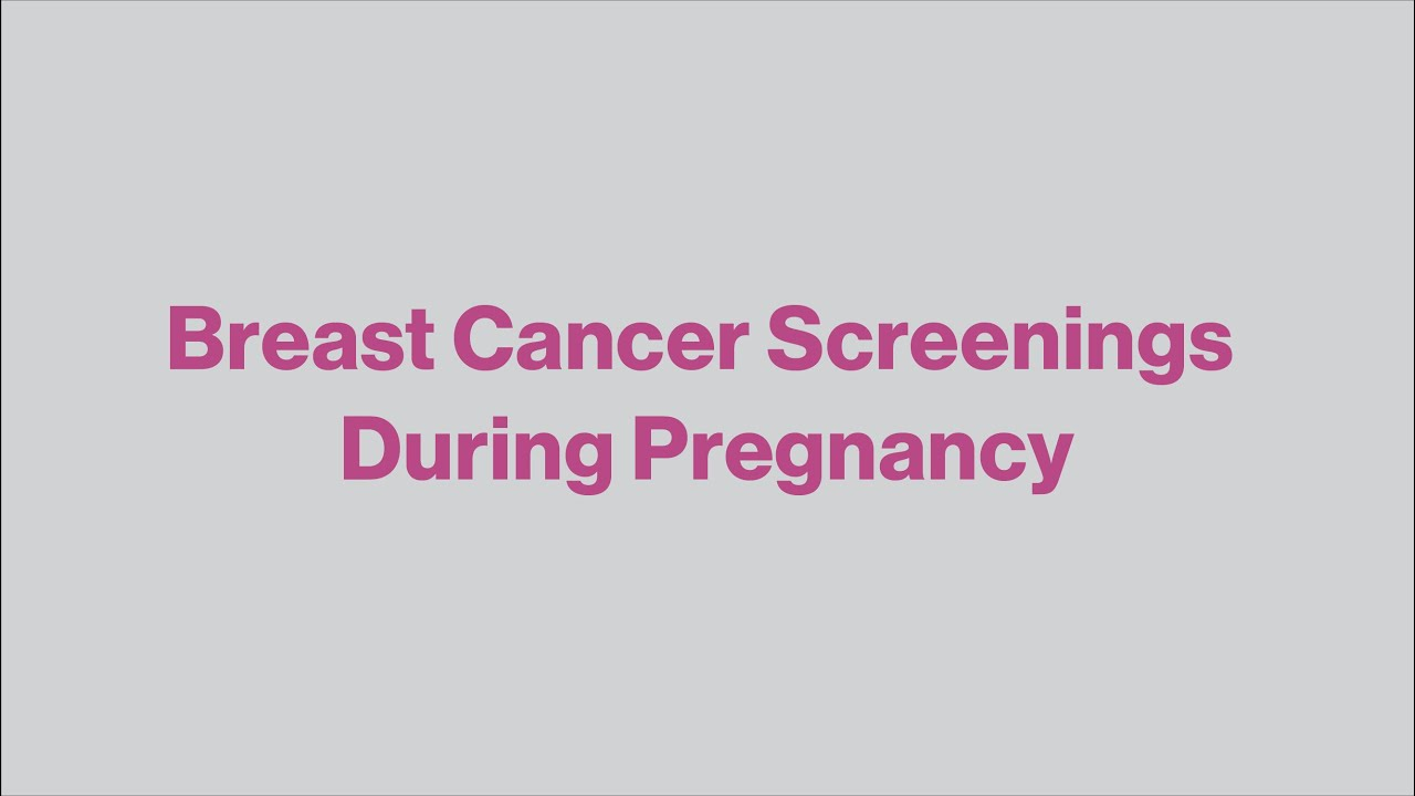 Breast Cancer Screenings During Pregnancy