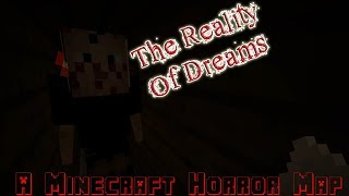Dreams or Reality // The Reality Of Dreams // A Minecraft Horror Map