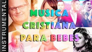 Música Cristiana Para Bebes - Música De Cuna