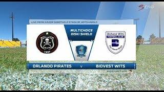 2018 MultiChoice Diski Shield - Orlando Pirates vs Bidvest Wits