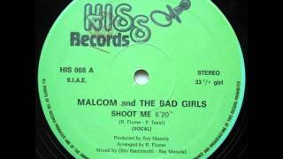 Malcom and The Bad Girls - Shoot Me  (Extended Version HQ Audio) 1983