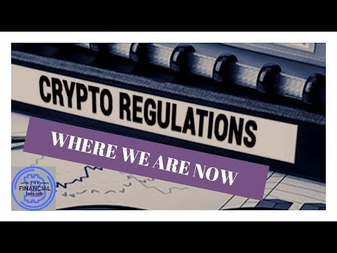Cryptocurrency Regulations  - Where we are now - crypto news
