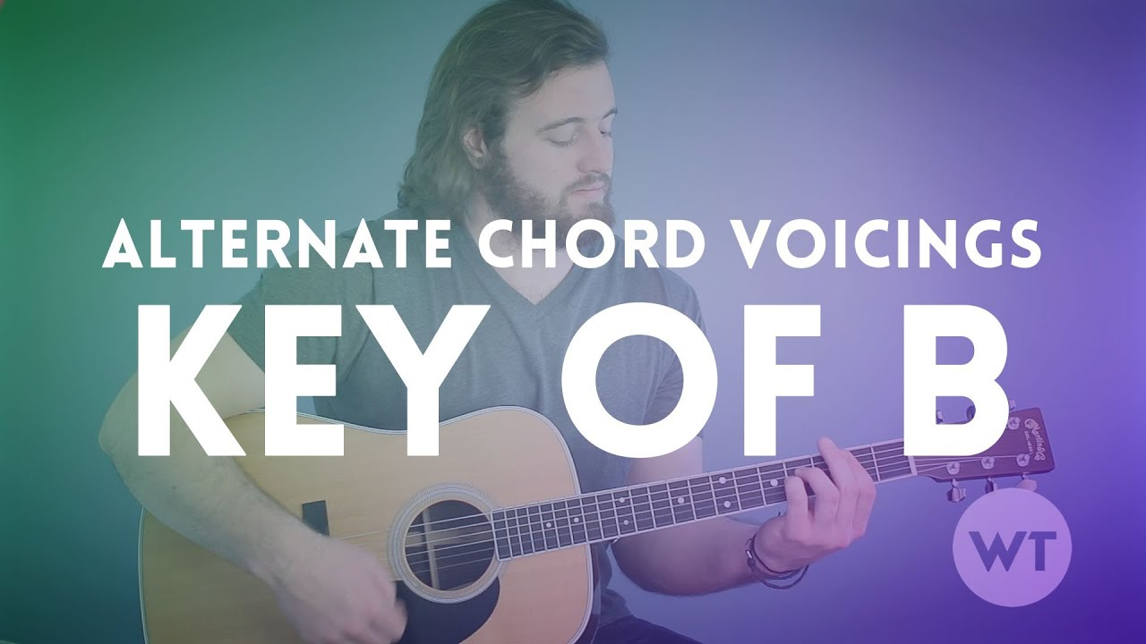 Alternate Chord Voicings Key Of B Guitar Lesson Youtube