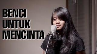 Download lagu BENCI UNTUK MENCINTA - NAIF (Cover) by Hanin Dhiya MP3