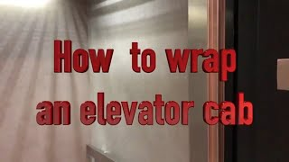 How to wrap an elevator cab walls 2018