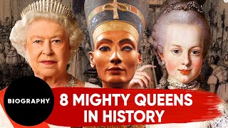 8 Mighty Queens in History | Biography