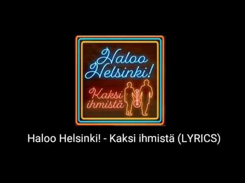 Haloo Helsinki! - Kaksi ihmistä (LYRICS)