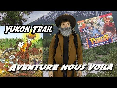 Aventure nous voilà - YUKON TRAIL