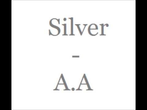 Silver - A.A + lyrics