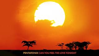 [OFFICIAL AUDIO] Can You Feel the Love Tonight? - Pentatonix