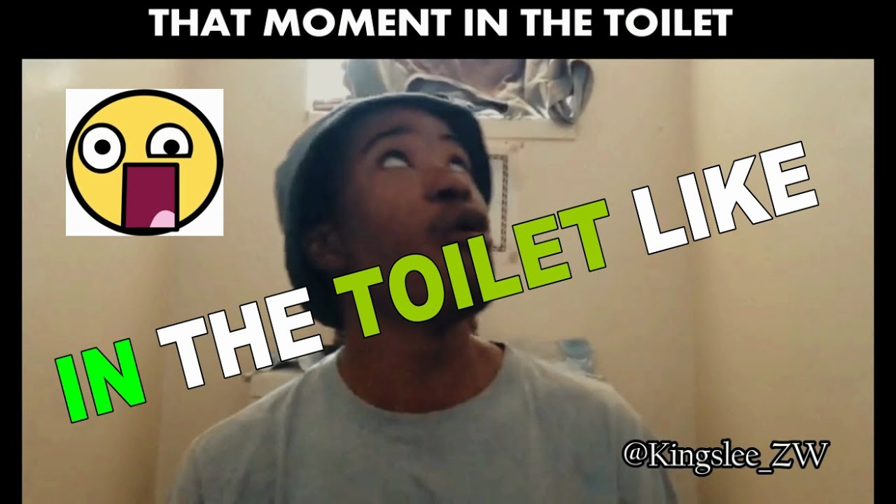 That awkward moment.....in the TOILET!!