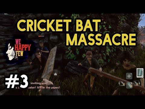 CRICKET BAT MASSACRE! [#3] We Happy Few with HybridPanda