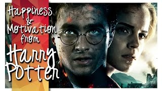 Harry Potter ► Happiness & Motivation