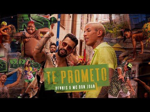 Dennis & MC Don Juan – Te Prometo (Letra)