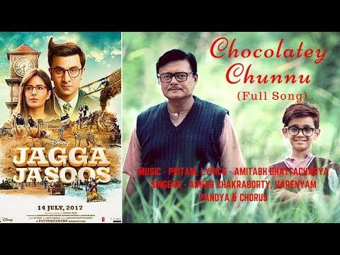 Chocolatey Chunnu | Jagga Jasoos | Pritam | Arnab Chakraborty | Varenyam Pandya