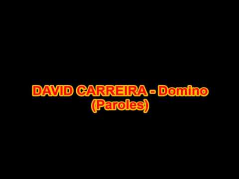 DAVID CARREIRA - Domino (Paroles)