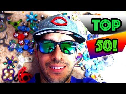 Top 50 Fidget Spinners In The WORLD! The Best And Most Rare EDC Hand Spinners