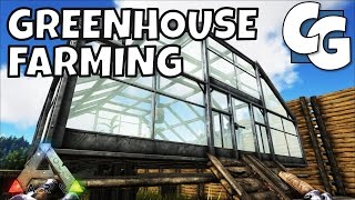 ARK: Survival Evolved - Greenhouse Farming! (In-Depth) - S3E10 - Gameplay