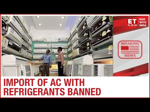 Government Bans Import Of AC With Refrigerants