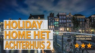 Holiday home Het Achterhuis 2 hotel review | Hotels in Siebengewald | Netherlands Hotels