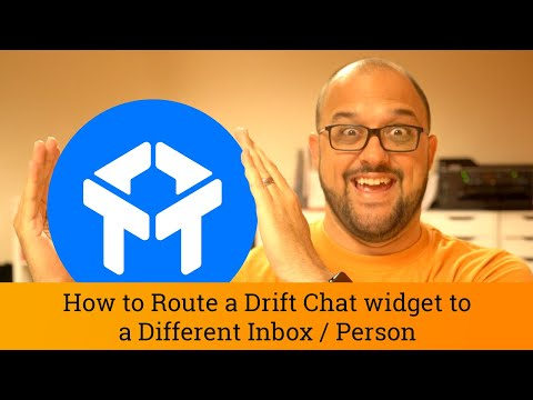 Drift Tutorial: How to Route the Drift Chat widget to Different Inboxes/Users