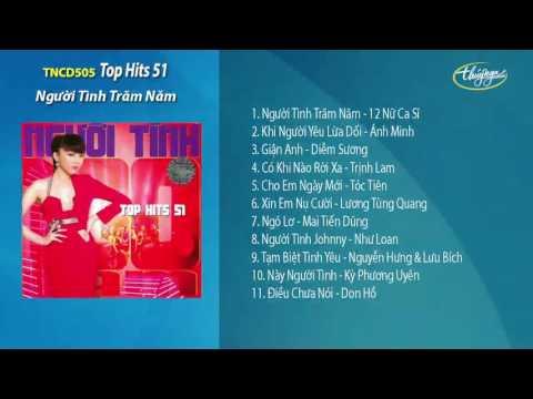 CD Top Hits 51 - Người Tình Trăm Năm