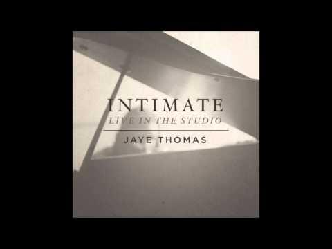 Jaye Thomas - Pursuit Of You (Worship)