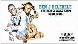 BEN J BELEBELE - DÉDICACE À WARA GASPI (MON IDOLE)