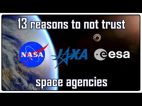 13 reasons to not trust space agencies. NASA,ESA,JAXA are hiding the flat earth!