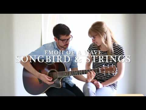 Songbird & Strings - Emoji Of A Wave (John Mayer Cover)