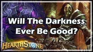 [Hearthstone] Will The Darkness Ever Be Good?