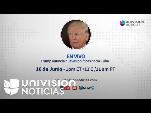 EN VIVO: Donald Trump relación Estados Unidos – Cuba
