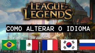 Como Mudar o Idioma do League of Legends