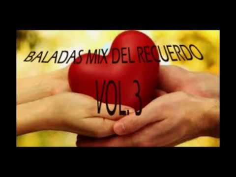 Baladas del Recuerdo Mix Vol. 3