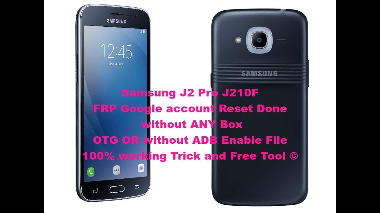 SAMSUNG J2 Pro J210F FRP REMOVE DONE WITH FREE TOOL WITHOUT BOX AND OTG