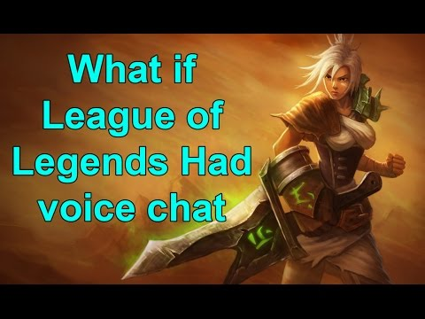 what if league of legends had voice chat youtube. Black Bedroom Furniture Sets. Home Design Ideas