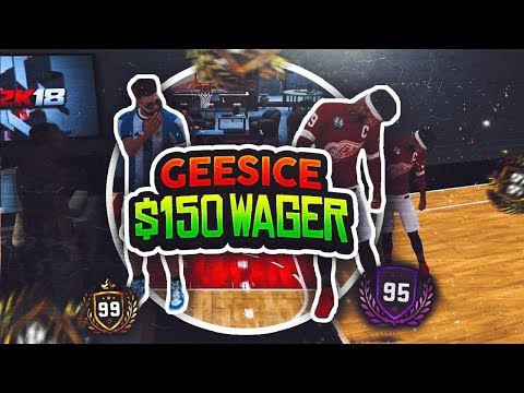 $150 WAGER VS FIRST 99 OVERALL GEESICE ! HIS MYPLAYER IS A DEMIGOD! SOMEBODY GOT EXPOSED!! NBA 2K18