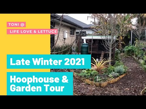 Late Winter 2021 Garden & Hoophouse Tour