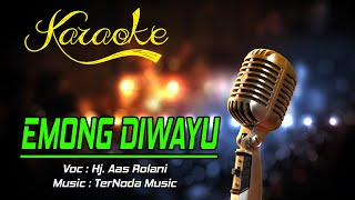 Karaoke EMONG DIWAYU - Hj Aas Rolani