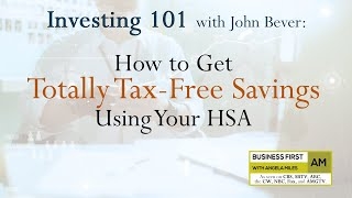 Investing 101: How to Get Totally Tax-Free Savings Using Your HSA