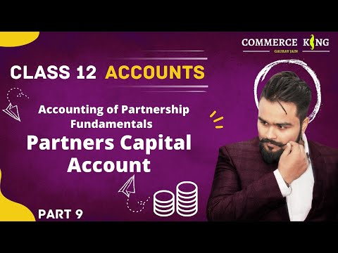 #9, Class 12 Accounts (partners capital Accounts:fixed and current) chapter 1 Partnership
