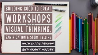 Great Workshops: Visual Thinking, Storytelling, Gamification - Hosted by Adrian Reed (Blackmetric)