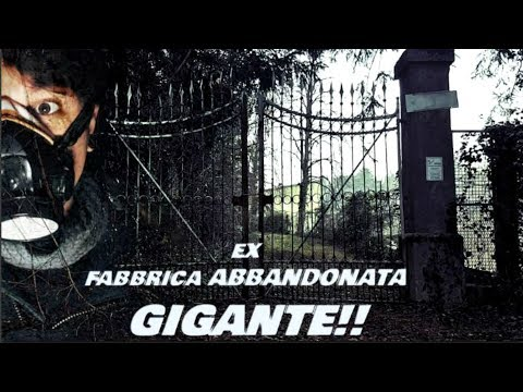 EX FABBRICA ABBANDONATA GIGANTESCA!