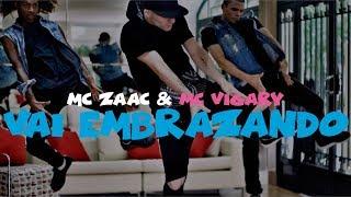 Baixar Mc Zaac Part. MC Vigary - Vai Embrazando Coreografia | Broop'Z