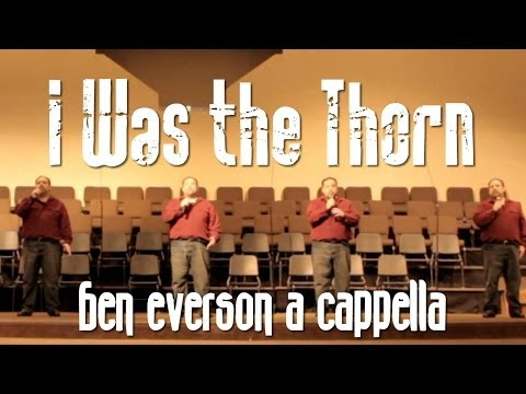 Ben Everson - I Was the Thorn - A Cappella
