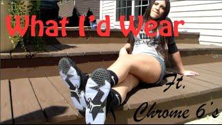 What I'd Wear | Jordan 6 Chrome lows