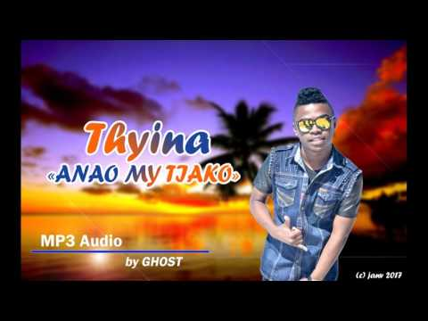THYINA -_- Anao my tiàko  (Nouveauté gasy 2017) audio official by GHOST