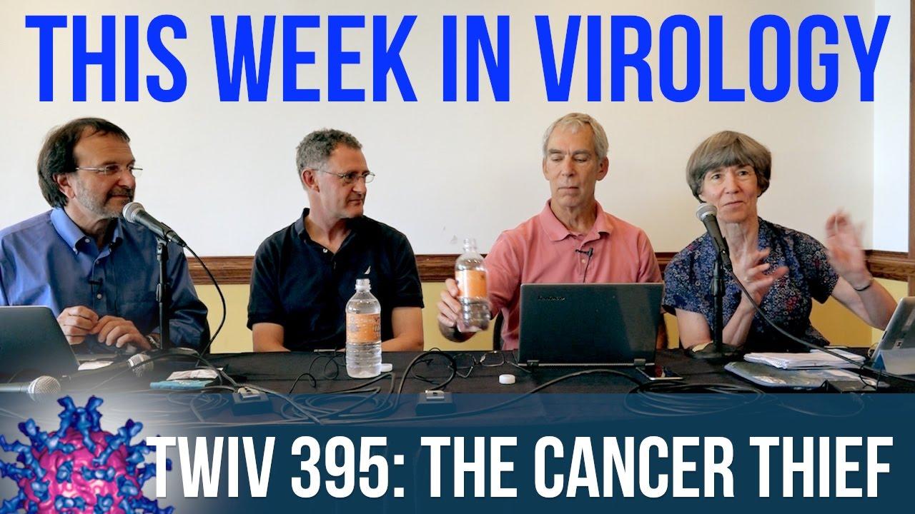 TWiV 395: The Cancer Thief