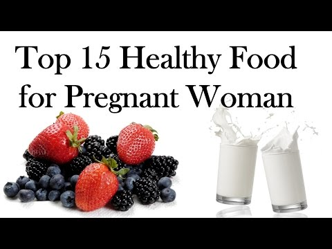 Healthy Food for Pregnant Woman - Top 15 Items [HD]