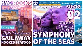 Symphony of the Seas ⚓  Sailaway  🍎 Hooked Seafood🦞   Flight   July 2019 Vlog 02